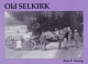 Old Selkirk - Alex F. Young