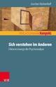 Sich verstehen im Anderen - Joachim Küchenhoff