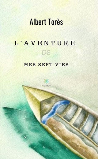 L?aventure de mes sept vies - Albert Torès