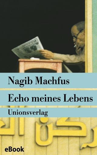 Echo meines Lebens - Nagib Machfus