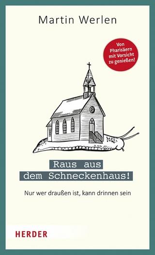 Raus aus dem Schneckenhaus! - Martin Werlen