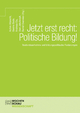 Jetzt erst recht: Politische Bildung! - Gesine Bade;  Andreas Eis;  Uwe Jakubczyk;  Bernd Overwien;  Achim Albrecht