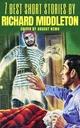 7 best short stories by Richard Middleton - Richard Middleton;  August Nemo