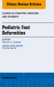 Pediatric Foot Deformities, An Issue of Clinics in Podiatric Medicine and Surgery,