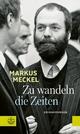 Zu wandeln die Zeiten - Markus Meckel