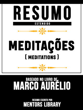 Meditações (Meditations) - Baseado No Livro De Marco Aurélio - Mentors Library