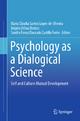 Psychology as a Dialogical Science - Maria Cláudia Santos Lopes-de-Oliveira; Angela Uchoa Branco; Sandra Ferraz Dourado Castillo Freire