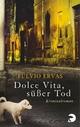 Dolce Vita, süßer Tod - Fulvio Ervas