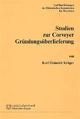 Studien zur Corveyer Gründungsüberlieferung - Karl Heinrich Krüger