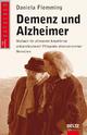 Demenz und Alzheimer - Mutbuch für pflegende Angehörige und professionell Pflegende altersverwirrter Menschen