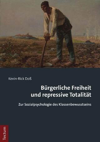 Bürgerliche Freiheit und repressive Totalität - Kevin-Rick Doß