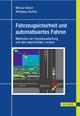 Fahrzeugsicherheit und automatisiertes Fahren - Michael Botsch;  Wolfgang Utschick
