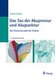 Das Tao der Akupressur und Akupunktur