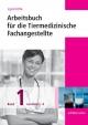 Arbeitsbuch für die Tiermedizinische Fachangestellte Bd.1