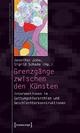 Grenzgänge zwischen den Künsten - Jennifer John; Sigrid Schade