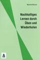 Nachhaltiges Lernen durch Üben und Wiederholen - Manfred Bönsch