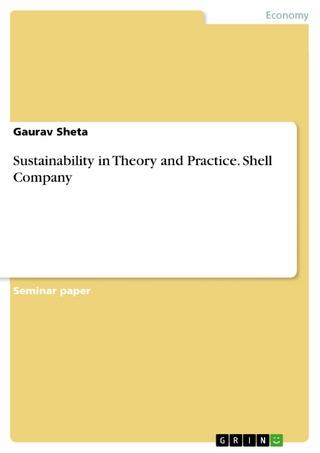 Sustainability in Theory and Practice. Shell Company - Gaurav Sheta