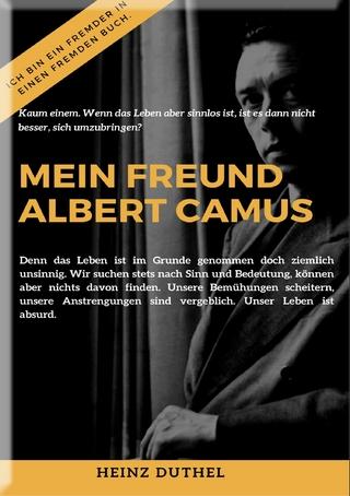 MEIN FREUND ALBERT CAMUS UND DAS MYTHOS VON SISYPHOS