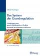 Das System der Grundregulation - Alfred Pischinger