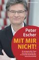 Mit mir nicht! - Peter Escher