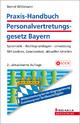 Praxis-Handbuch Personalvertretungsgesetz Bayern - Bernd Wittmann