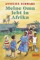Meine Oma lebt in Afrika - Annelies Schwarz