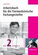 Arbeitsbuch für die Tiermedizinische Fachangestellte Bd.2