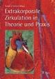 Extrakorporale Zirkulation in Theorie und Praxis - Rudolf J Tschaut