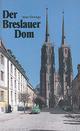 Der Breslauer Dom - Adam Drwiega; Mariola Malerek