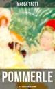 POMMERLE - Alle 6 Bücher in einem Band - Magda Trott