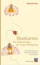 Shatkarma ? Die Geheimnisse der Yoga-Reinigung