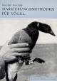 Markierungsmethoden für Vögel - Hans Bub; Hans Oelke