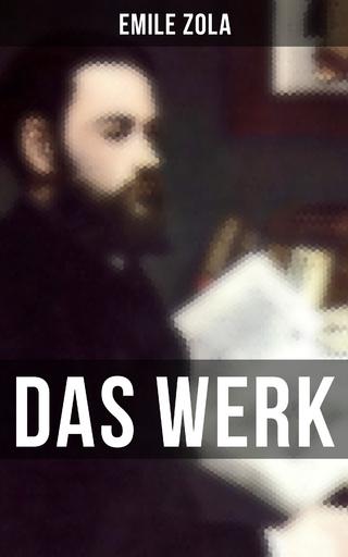 DAS WERK - Emile Zola