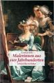 Malerinnen aus vier Jahrhunderten - Gottfried Sello
