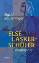 Else Lasker-Schüler - Sigrid Bauschinger