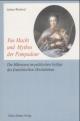 Von Macht und Mythos der Pompadour: Die Mätressen im politischen Gefüge des französischen Absolutismus (Aktuelle Frauenforschung)