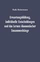 Erwartungsbildung, individuelle Entscheidungen und das Lernen ökonomischer Zusammenhänge - Maik Heinemann