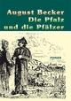 Die Pfalz und die Pfälzer - August Becker