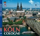 KÖLN / Cologne - Metropole am Rhein - Max L Schwering; Horst Ziethen