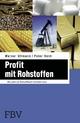 Profit mit Rohstoffen - Werner Ullmann;  Peter Heim