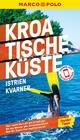 MARCO POLO Reiseführer Kroatische Küste Istrien, Kvarner - Daniela Schetar; Veronika Wengert