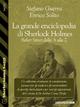 La grande enciclopedia di Sherlock Holmes - Stefano Guerra; Enrico Solito