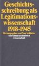 Geschichtsschreibung als Legitimationswissenschaft 1918–194 - Peter Schöttler