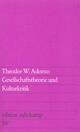 Gesellschaftstheorie und Kulturkritik - Theodor W. Adorno