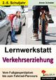 Lernwerkstatt Verkehrserziehung - Anne Scheller