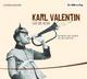 Karl Valentin und die Musik - Karl Valentin; Karl Valentin; Liesl Karlstadt