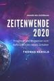 Zeitenwende 2020 - Prognose und Wegweiser zum Aufbruch in ein neues Zeitalter - Thomas Herold