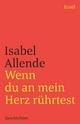 Wenn du an mein Herz rührtest - Isabel Allende