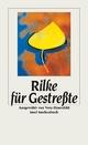 Rilke für Gestreßte - Rainer Maria Rilke