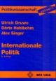 Internationale Politik - Ulrich Druwe; Dörte Hahlbohm; Alex Singer